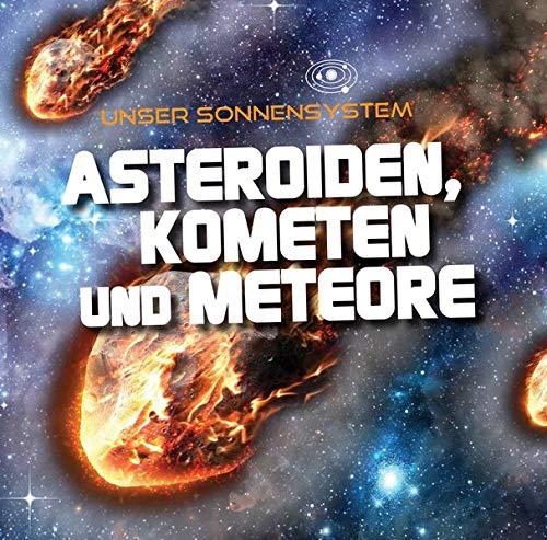 Asteroiden, Kometen und Meteore: Unser Sonnensystem (CORONA Sachbücher)