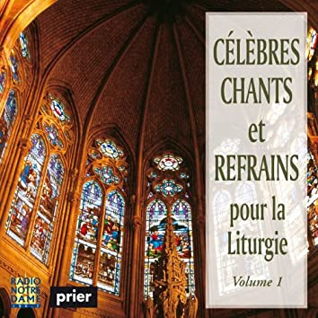 Célèbres chants et refrains pour la liturgie, Vol. 1
