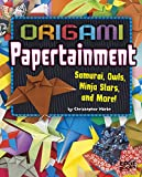 Origami Papertainment: Samurai, Owls, Ninja Stars, and More! (Origami Paperpalooza) (English Edition)