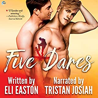 Five Dares                   By:                                                                                                                                 Eli Easton                               Narrated by:                                                                                                                                 Tristan Josiah                      Length: 6 hrs and 9 mins     15 ratings     Overall 4.3