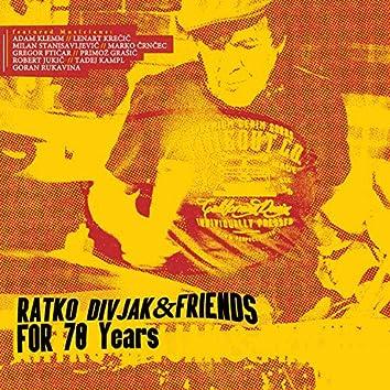 For 70 Years: Ratko Divjak & Friends