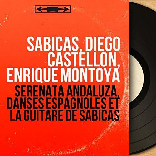 Sabicas, Diego Castellón, Enrique Montoya