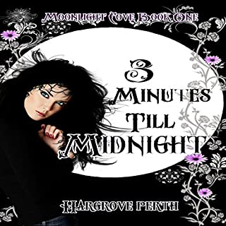 3 Minutes Till Midnight     Moonlight Cove, Book 1              By:                                                                                                                                 Hargrove Perth                               Narrated by:                                                                                                                                 Glen Pavlovich                      Length: 2 hrs and 28 mins     1 rating     Overall 5.0
