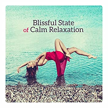 Blissful State of Calm Relaxation - Empty Your Mind, Rest, Drift into Dreaming, Delicate, Tranquil Sounds