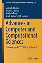 Advances in Computer and Computational Sciences: Proceedings of ICCCCS 2016, Volume 2 (Advances in Intelligent Systems and Computing)