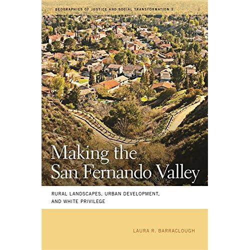 Making The San Fernando Valley Rural Landscapes Urban Development