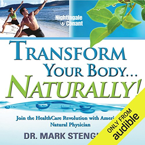 Transform Your Body... Naturally! cover art