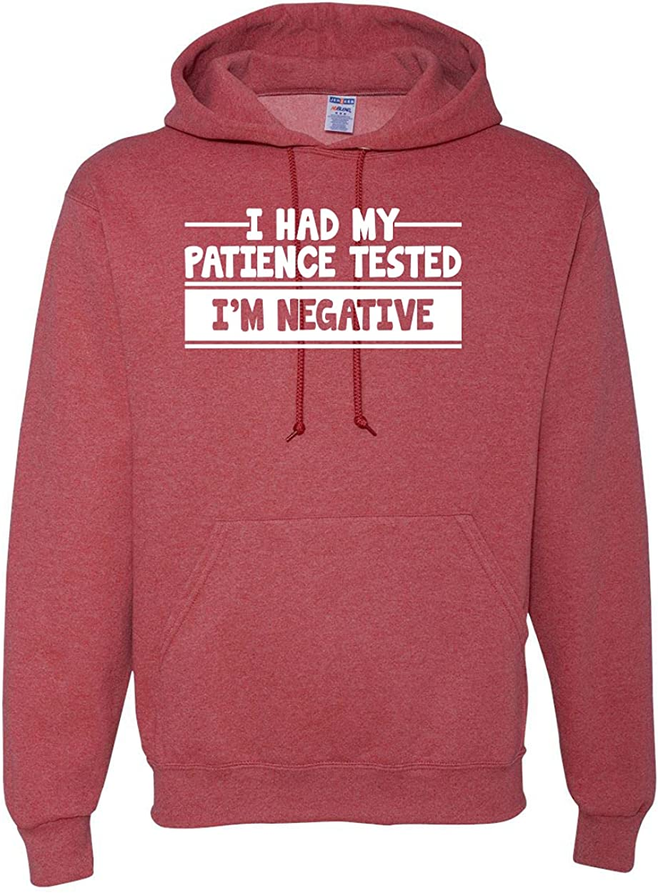 I Had my Patience Tested I'm Negative Daily bargain sale Humor Max 75% OFF Unisex Graphic Hood