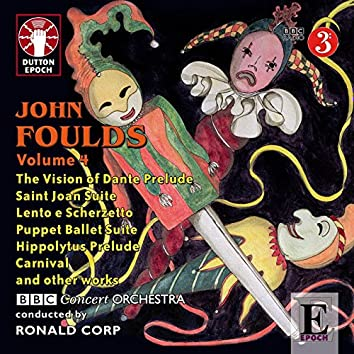 John Foulds, Vol. 4