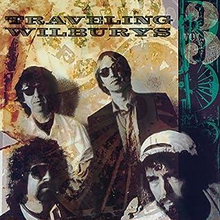 The Traveling Wilburys, Vol. 3 by Traveling Wilburys