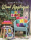 Whimsical Wool Appliqué: 50 Blocks, 7 Quilt Projects...