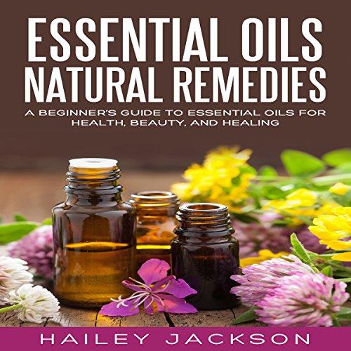 Essential Oils Natural Remedies audiobook cover art