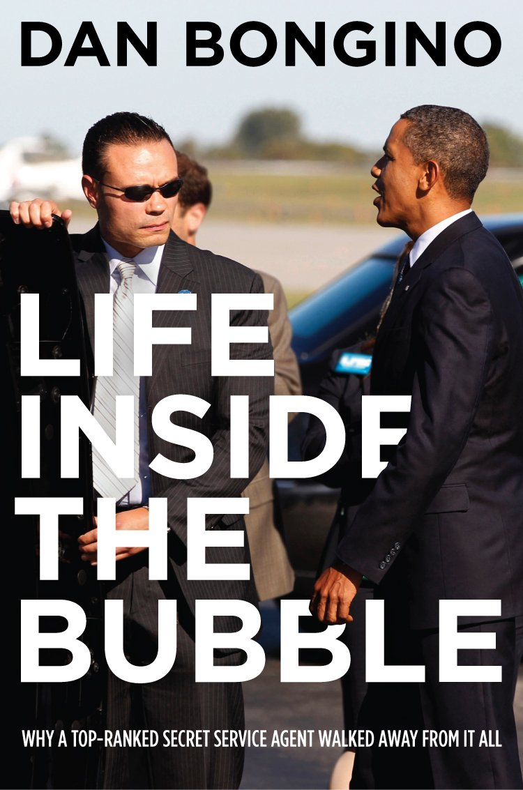 Image OfLife Inside The Bubble: Why A Top-Ranked Secret Service Agent Walked Away From It All (English Edition)