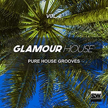 Glamour House, Vol. 2 (Pure House Grooves)