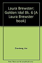 Laura Brewster: Golden Idol Bk. 6 (A Laura Brewster book)