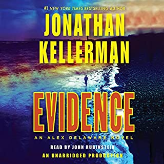 Evidence     An Alex Delaware Novel              By:                                                                                                                                 Jonathan Kellerman                               Narrated by:                                                                                                                                 John Rubinstein                      Length: 11 hrs and 47 mins     489 ratings     Overall 4.1
