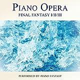 Piano Opera Final Fantasy I/II/III (Performed by Piano Fantasy)