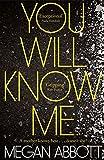 You Will Know Me (Tpb Export) - Megan Abbott