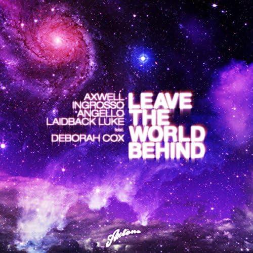 Axwell, Sebastian Ingrosso & Steve Angello feat. Laidback Luke & Deborah Cox