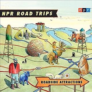 NPR Road Trips: Roadside Attractions cover art