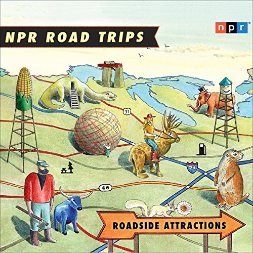 NPR Road Trips: Roadside Attractions audiobook cover art