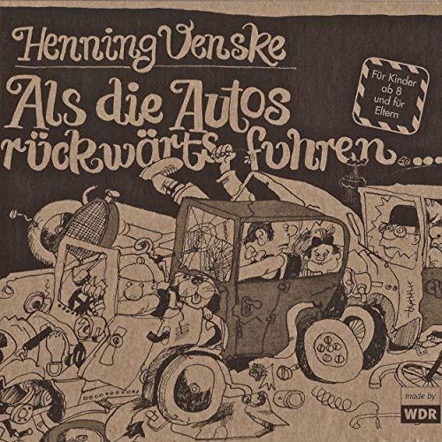 Als die Autos rückwärts fuhren Audiobook By Henning Venske cover art