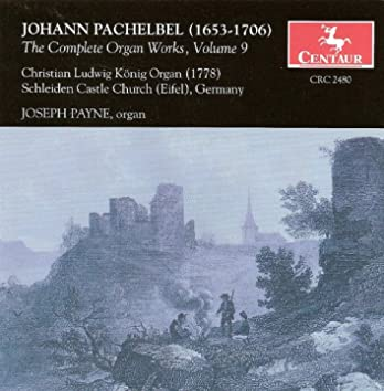 Pachelbel, J.: Organ Music (Complete), Vol. 9