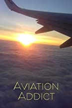 Aviation Addict: 120page, 6x9 Lined Notebook for Aviation Enthusiasts, Pilots, Student Pilots, Air Stewardesses, etc