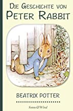 Beatrix Potter: Die Geschichte von Peter Rabbit (Illustriert) (German Edition)