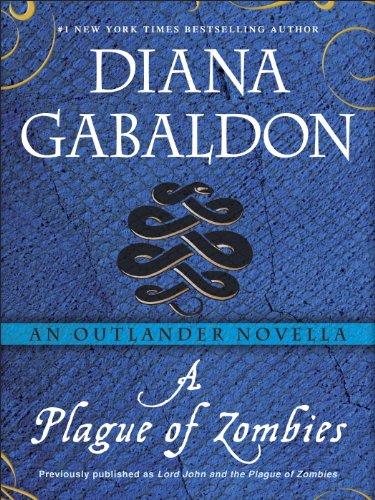 A Plague of Zombies: An Outlander Novella (Lord John Grey)