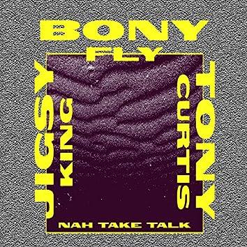 Nah Take Talk (Radio Edit)