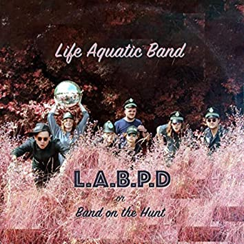 L.A.B.P.D (Or, Band on the Hunt.)