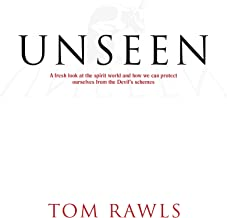 Unseen: A fresh look at the spirit world and how we can protect ourselves from the devil's schemes
