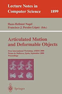 Articulated Motion and Deformable Objects: First International Workshop, AMDO 2000 Palma de Mallorca, Spain, September 7-...