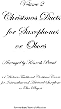Christmas Duets for Saxophones or Oboes, Volume 2: 11 More Duets on Traditional Christmas Carols for Intermediate and Adva...