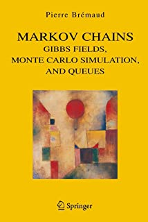 Markov Chains: Gibbs Fields, Monte Carlo Simulation, and Queues