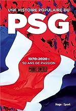 Livres Une histoire populaire du PSG - 1970-2020, 50 ans de passion PDF