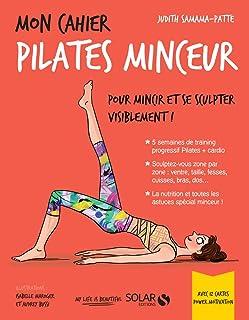 Mon cahier pilates minceur : Avec 12 cartes power motivation