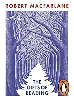 The Gifts of Reading by [Robert Macfarlane]