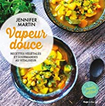 Livres Vapeur douce - Recettes végétales et gourmandes au vitaliseur PDF