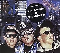Van Stupid/Frankfurter by The Stupids (2008-07-08)