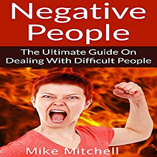 Negative People: The Ultimate Guide on Dealing with Difficult People cover art
