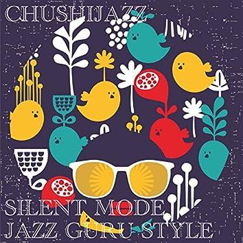 Silent Mode (Jazz Guru Style)