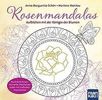Rosenmandalas. Aufbluehen mit der Koenigin der Blumen: Persoenliche Rosenmomente: Meditatives Malen mit kraftvollen Impulstexten