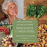 Erinnerungen an die Kindheit Herzhafte Schmankerl aus Mamas Küche: Erinnerungen an die Kindheit