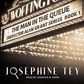 The Man in the Queue     Inspector Alan Grant Series, Book 1              By:                                                                                                                                 Josephine Tey                               Narrated by:                                                                                                                                 Jennifer M. Dixon                      Length: 8 hrs and 43 mins     77 ratings     Overall 3.8