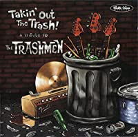 Trashmen Tribute: Takin' Out T [12 inch Analog]