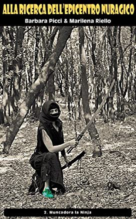 Alla ricerca dellepicentro nuragico - Muncadora la Ninja