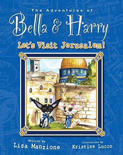 Let's Visit Jerusalem!: Adventures of Bella & Harry (Adventures of Bella & Harry (10))