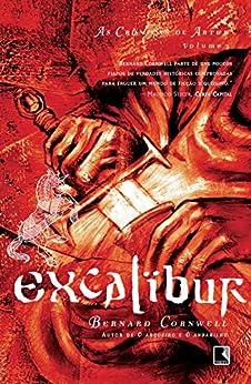 Excalibur - As crônicas de Artur por [Bernard Cornwell]